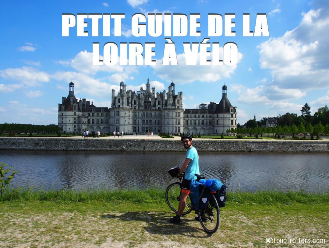 Petit guide de la Loire à vélo des Bloup Trotters